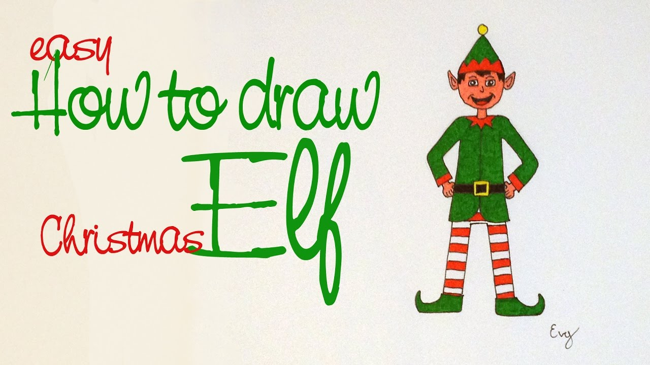 HOW TO DRAW very easy CHRISTMAS ELF! Children and kids drawing ...