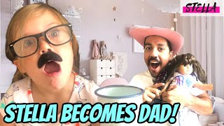 Stella turns into DAD!!!