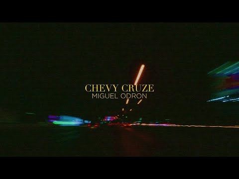 Chevy Cruze - Miguel Odron (Lyrics)