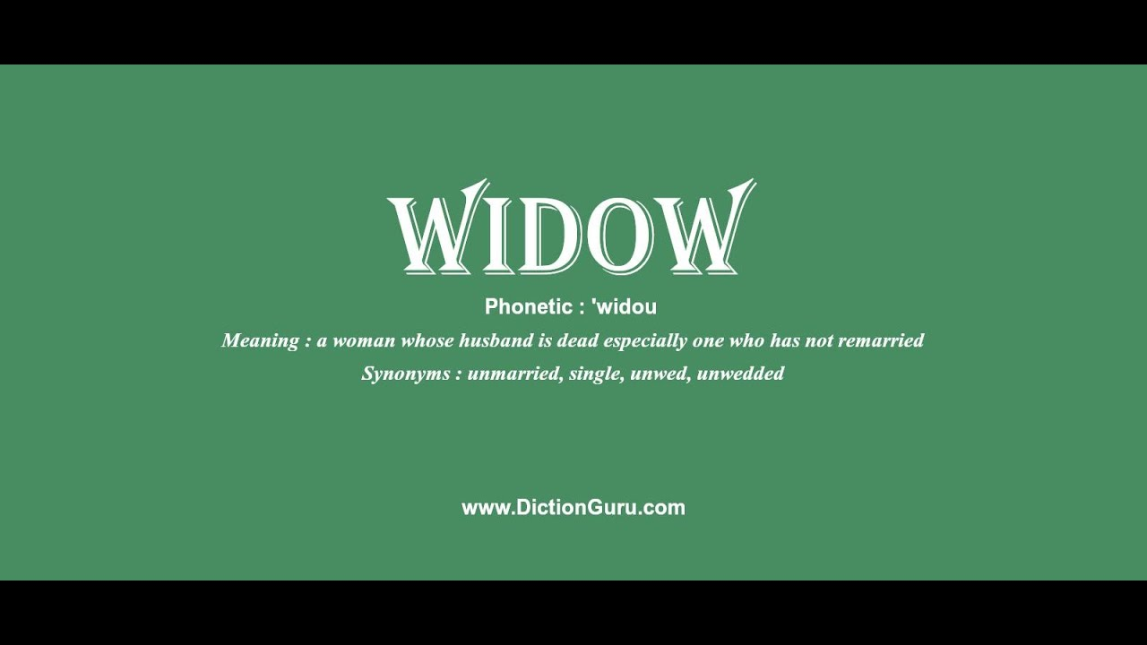 widow: How to pronounce widow with Phonetic and Examples