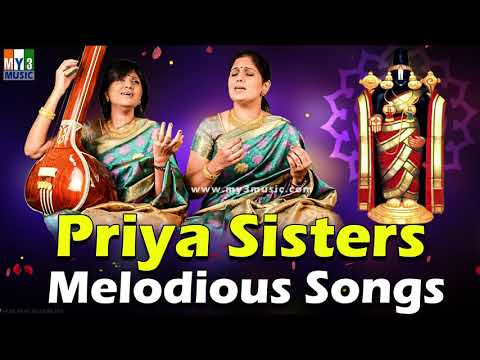 PRIYA SISTERS MELODIOUS SONGS COLLECTION | 2018 BHAKTI SONGS