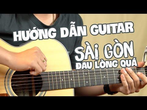 Sài Gòn đau lòng quá | Hướng dẫn Guitar đệm hát