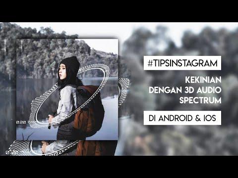 #INSTAGRAMTIPS Cara Edit Video Kekinian Buat Instagram dengan 3D Audio   Spectrum