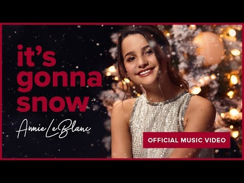 IT'S GONNA SNOW | Annie LeBlanc | Official Music Video Mp3