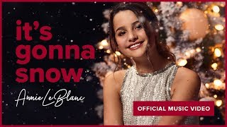 IT'S GONNA SNOW | Annie LeBlanc | Official Music Video