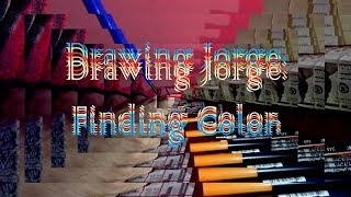 Drawing Jorge. Finding Color. (a short film on the artistic process)