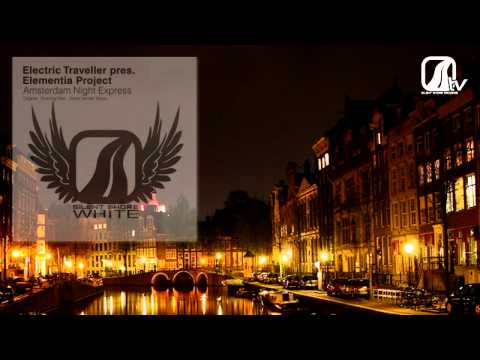 Electric Traveller pres. Elementia Project - Amsterdam Night Express (Original Mix)