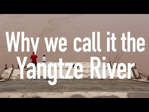 We've been calling the Yangtze river by the wrong name! // Along the Yangtze Day 1