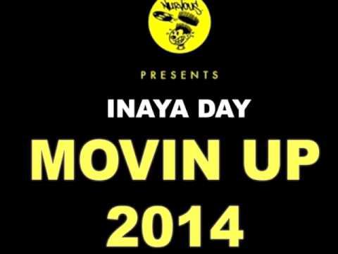INAYA DAY - MOVIN UP (DJ MDW vs DRUMZ vs ROBBIE RIVERA