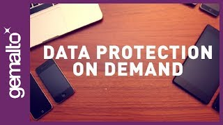 SafeNet Data Protection On Demand powered by Gemalto