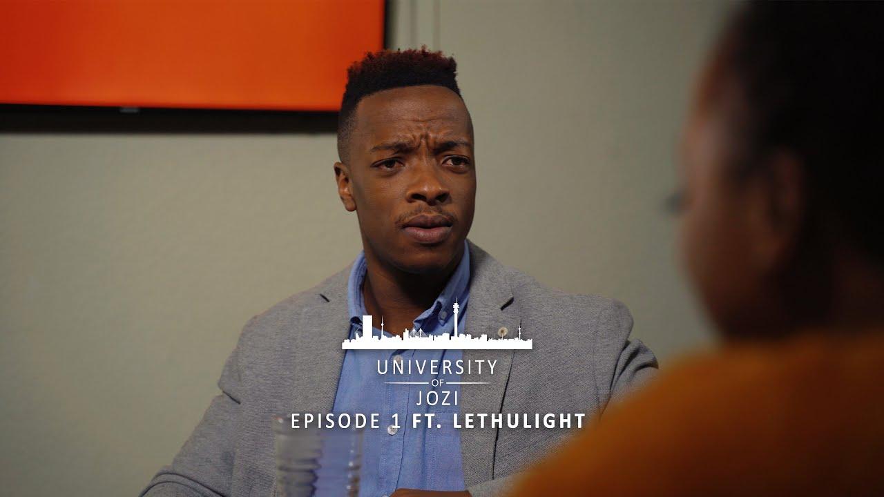 University of Jozi ft. @Lethulight (Episode 1)