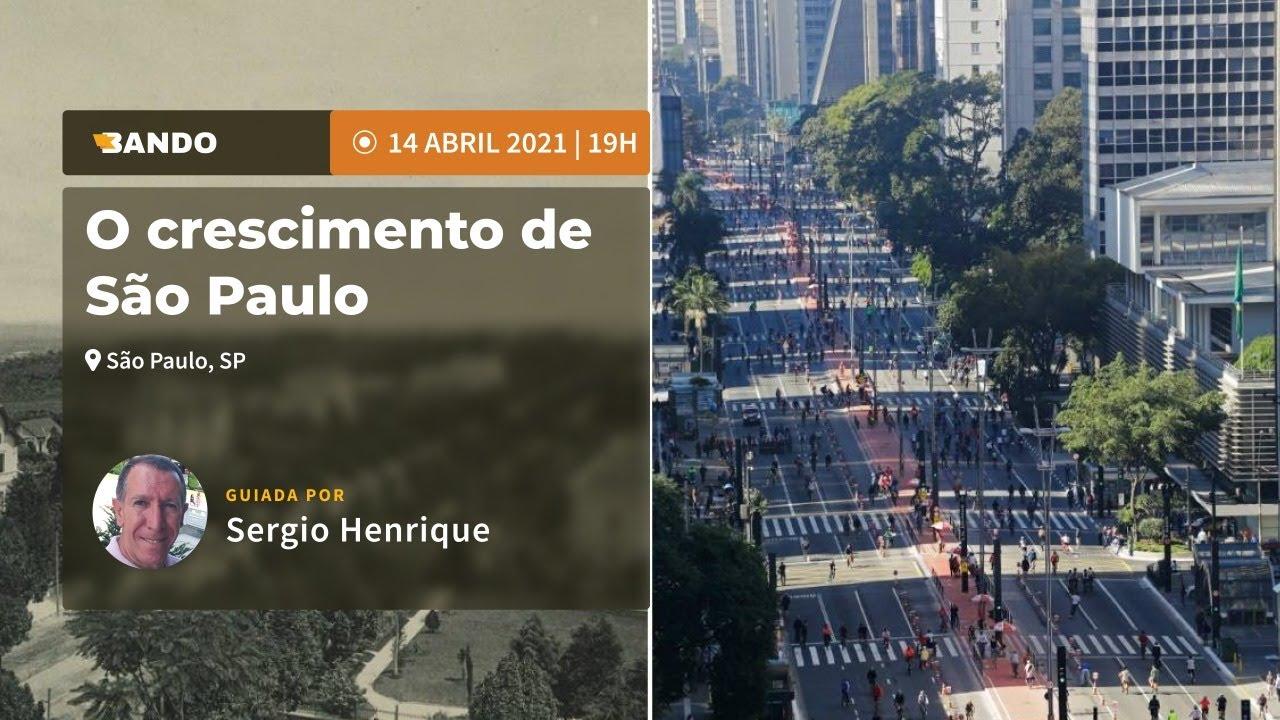 O crescimento de São Paulo - Experiência guiada online - Guia Sergio Henrique
