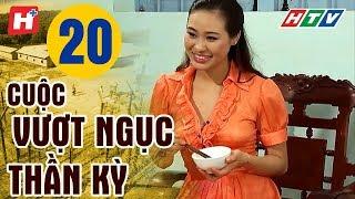 Cuộc Vượt Ngục Thần Kỳ - Tập 20 | HTV Films Lịch Sử Việt Nam Hay Nhất 2019