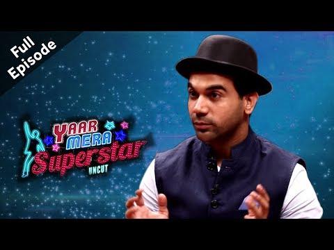 Behen Hogi Teri | Rajkumar Rao | Yaar Mera Superstar Season 2