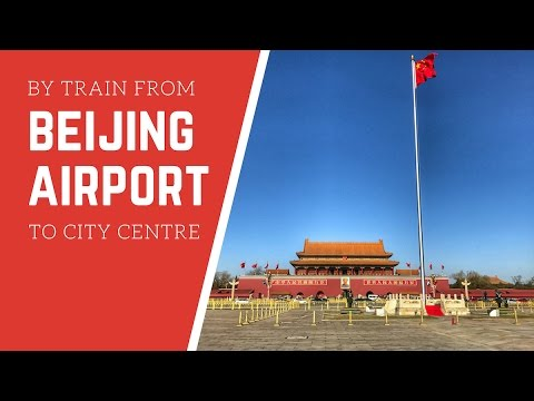 How To Reach Beijing City Centre From Beijing Airport