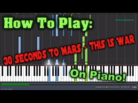 How To Play 30 SECONDS TO MARS  THIS IS WAR On Piano
