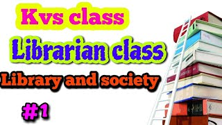 Kvs Librarian class day 1... Library and society #1 (mcq)(with computer board)