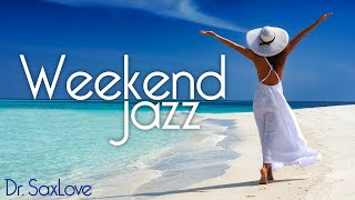 Weekend Jazz ❤️ Smooth Jazz Saxophone Instrumental Music for Ending your Week on a High Note!