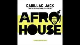 AFRO HOUSE MIX (DJ CADILLAC JACK)