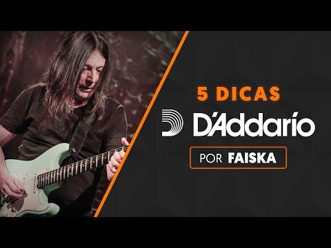 5 DICAS por FAISKA | D'Addario