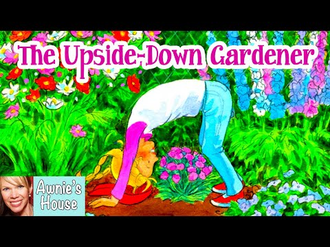 🌼 Kids Book Read Aloud: THE UPSIDE-DOWN GARDENER by Chrysa Smith and Pat Achilles