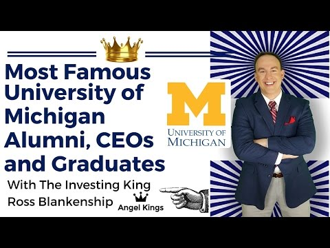 University of Michigan Alumni: Most Famous and Notable Graduates- AngelKings.com