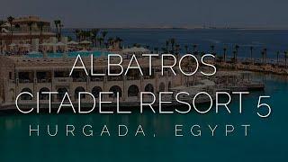 Albatros Citadel Resort 5 обзор отеля 2021 в Египте Отель с лучшим соотношением цены и качества
