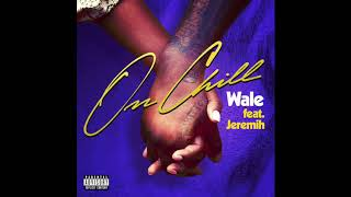 Download Wale - On Chill [Ft Jeremih | Lyrics] Mp3 and Videos