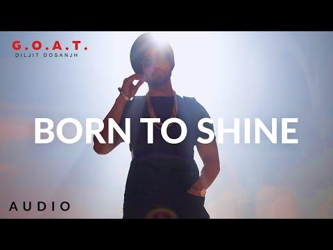 Diljit Dosanjh: Born To Shine (Audio) G.O.A.T. | Latest Punjabi Song 2020