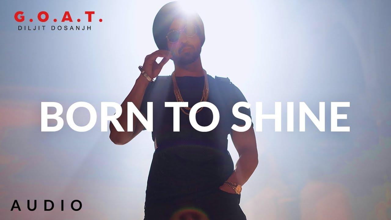 Download Diljit Dosanjh: Born To Shine (Audio) G.O.A.T. | Latest Punjabi Song 2020