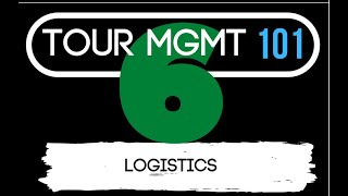 Tour Management 101- Episode 6: Logistics
