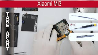 How to disassemble 📱 Xiaomi Mi3, Take Apart, Tutorial