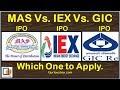 GIC IPO Vs. IEX IPO Vs. MAS Financials IPO | IPO Comparison | GIC IPO Grey Market Price | Quriousbox