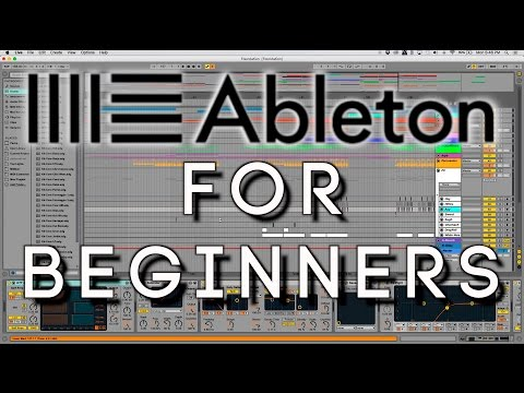 Ableton for Beginners - (An Introduction to Ableton Live)