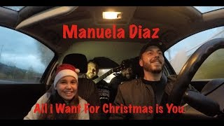 Manuela Diaz -All I Want for Christmas Is You by Mariah Carey