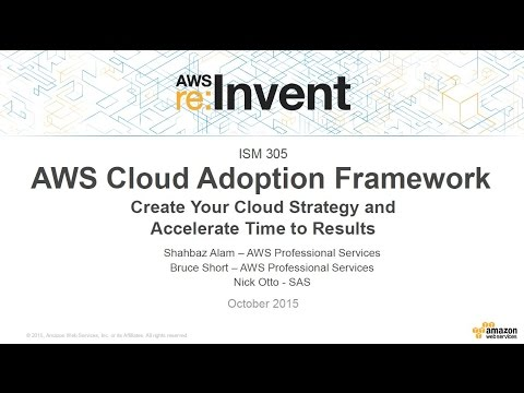 AWS re:Invent 2015 | (ISM305) Framework: Create Cloud Strategy & Accelerate Results