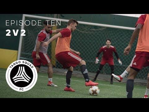 2v2 | Episode 10 | Tango Squad F.C.