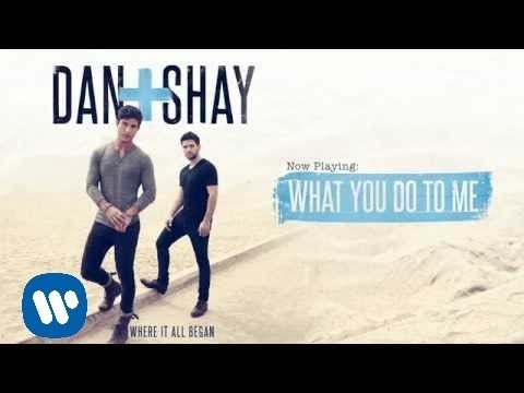 Dan + Shay - What You Do To Me (Official Audio)