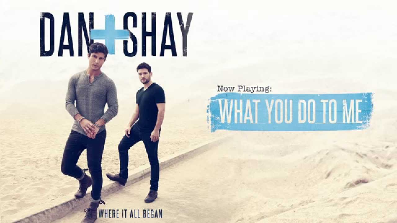Dan + Shay — What You Do To Me (Official Audio)