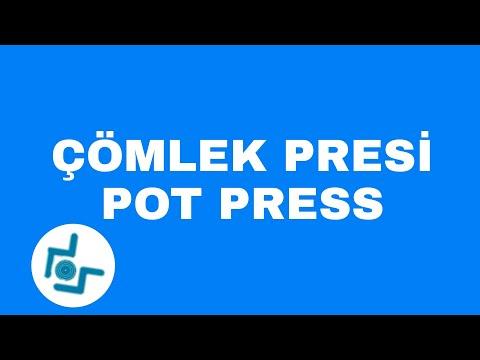 ÇÖMLEK PRESİ - POT PRESS