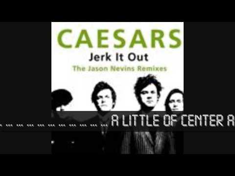 HD The Caesars   Jerk it out Lyrics in Karaoke Style