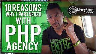 10 Reasons Why I Partnered with PHP Agency
