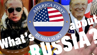 America First, Russia Also / Russia Welcomes Trump In His Own Words #everysecondcounts
