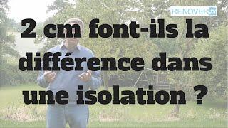 2 cm font-ils la différence dans une isolation ?