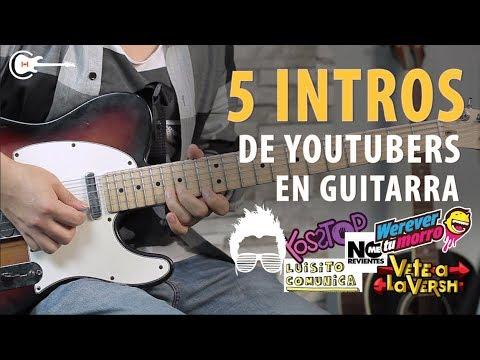 Las 5 MEJORES INTROS De YOUTUBERS En GUITARRA + TUTORIAL