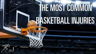 The most common injuries in basketball