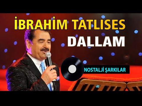 İbrahim TATLISES - Dallam