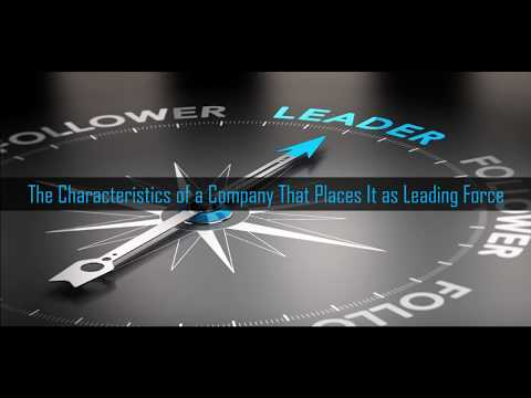 The Characteristics of a Company That Places It as Leading Force  New
