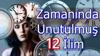 Zamanımızda Unutulmuş 12 Gizli İlim