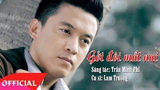 Gửi Đôi Mắt Nai - Lam Trường | Nhạc Trữ Tình 2017 | MV Audio